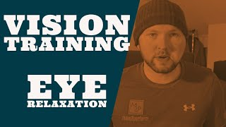 Improve Your Vision 3: Eye Relaxation