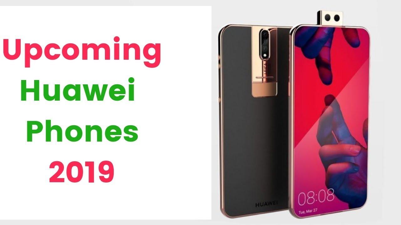 UPCOMING HUAWEI SMARTPHONES 2019