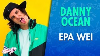 Danny Ocean - Epa Wei (Official Music Video) Karaoke | Canto Yo