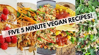LAZY VEGAN RECIPES (FIVE 5 MINUTE VEGAN RECIPES)