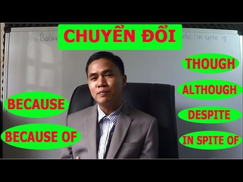 MẸO CHUYỂN ĐỔI BECAUSE - BECAUSE OF; THOUGH / ALTHOUGH - DESPITE / INSPITE OF