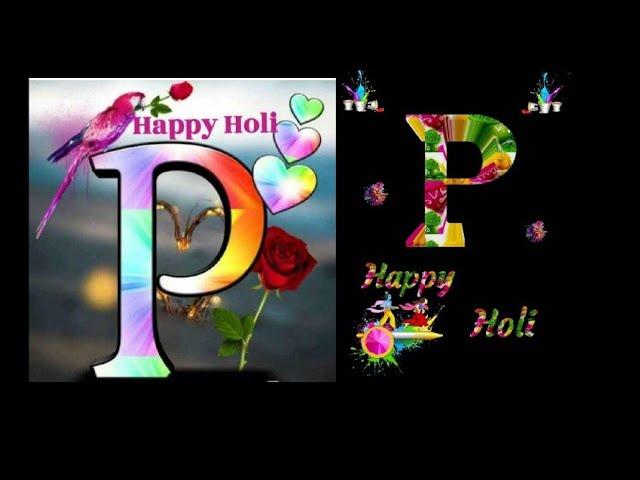 Happy holi 2020 - holi status ! Holi whatsapp status ! P letter holi status ! Love You Unlimited !!