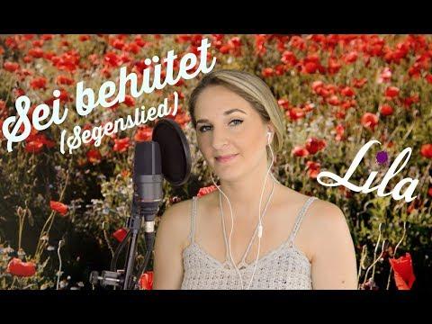 Sei behütet (Segenslied) für Taufe oder Hochzeit gesungen von Lila