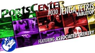Jenga Tetris - PortsCenter #030 - Featuring ASSOCIATED GEEKERY
