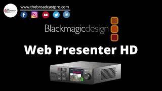 New Blackmagic Design BDLKWEBPTRPRO Web Presenter HD Features