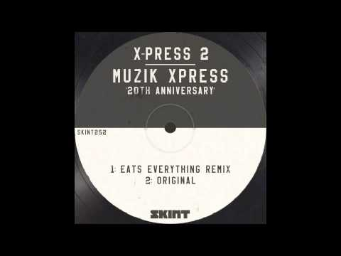 X-Press 2 - Muzik Xpress (Skylark Remix)