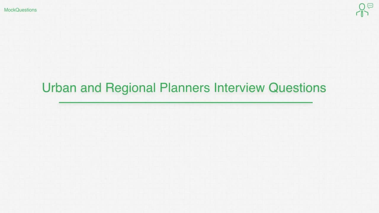 urban and regional planner interview questions urban and regional planner interview questions