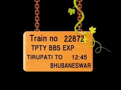 Train No 22872 Train Name TPTY BBS EXP TIRUPATI GUDUR JN NELLORE ONGOLE VIJAYAWADA JN ELURU