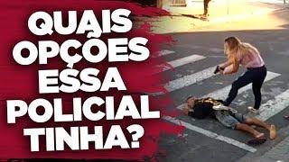 Outras opções que a policial tinha em vez de matar o bandido - Por Bene Barbosa