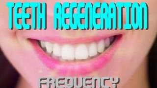 Teeth Regeneration Frequency  -  Chromosome Binaural Beat