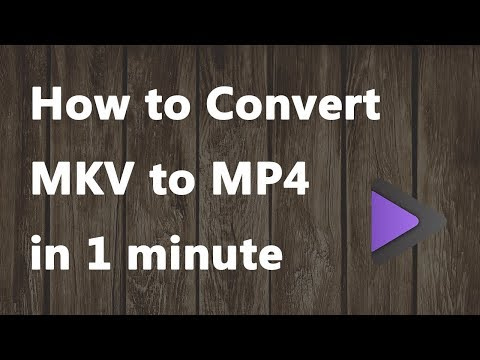 2019 NEW - How to Convert MKV to MP4 in 1 Minute