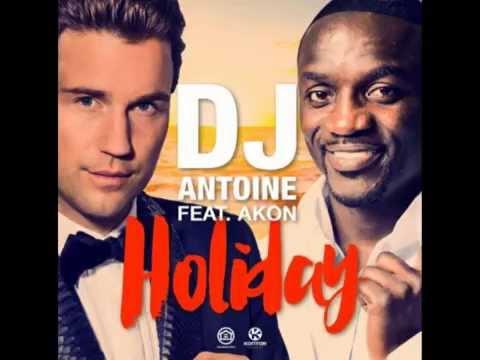 Dj Antoine ft. Akon - Holiday