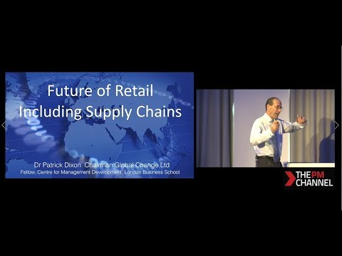 Patrick Dixon - Global Trends on Retail Supply Change at the Agile Business Conference 2017