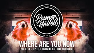 Skrillex & Diplo Ft. Justin Bieber - Where Are You Now (Dion C Bootleg)