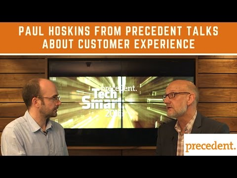 TechSmart - Paul Hoskins from Precedent talks about customer experience