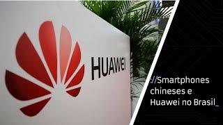 Huawei no Brasil e dicas de importação da China [about:band]