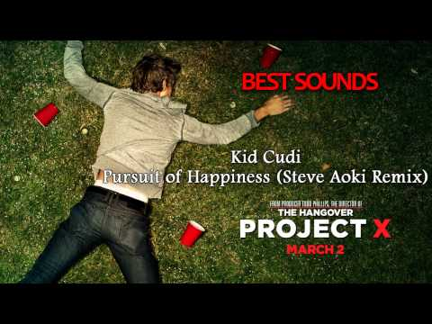 Project X The Real Soundtrack - Kid Cudi - Pursuit of Happiness (Steve Aoki Remix)