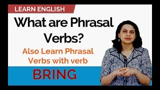 Spoken English Lessons-What are phrasal verbs?Learn Phrasal Verbs with BRING | Learning with Friends