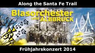 Along the Santa Fe Trail - Frühjahrskonzert 2014 - Blasorchester Albbruck