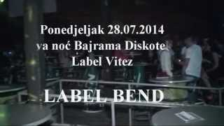 Diskoteka Label 28.07.2014  (Prva noć Bajrama ) -  Label Bend