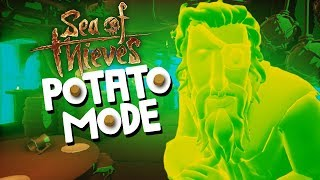 Sending Sea Of Thieves Graphics To Davy Jones' Locker | Potato Mode