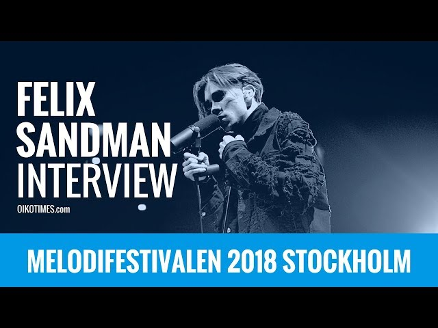 oikotimes.com: Interview with Felix Sandman in Stockholm / Melodifestivalen 2018