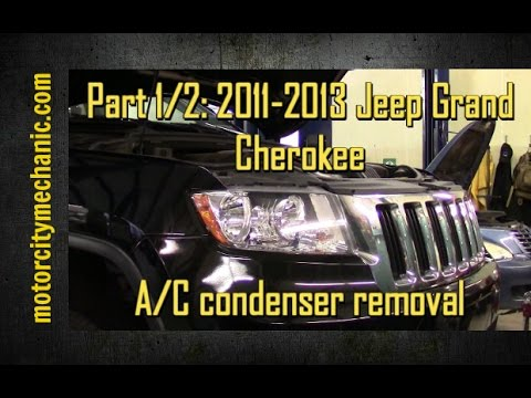 Part 1 2 2011 2013 Jeep Grand Cherokee A C Condenser Removal Youtube