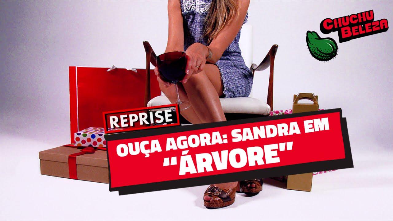 Sandra - Árvore (REPRISE)