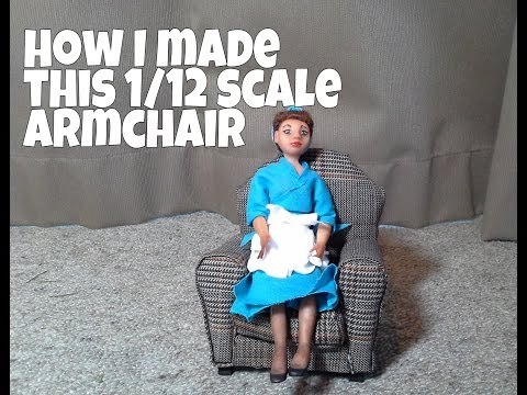 Making a miniature 1/12 scale armchair