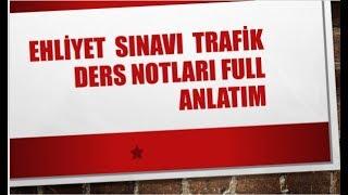 EHLİYET SINAVI TRAFİK DERS NOTLARI KONU ANLATIMI FULL