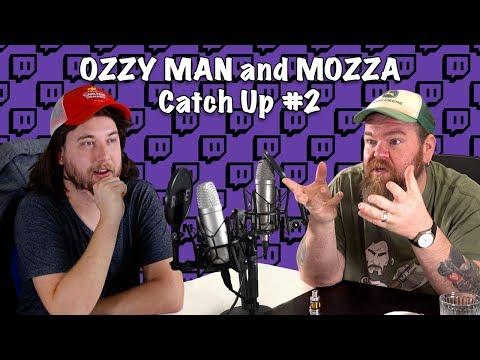 Ozzy Man & Mozza Catch Up #2 (FULL SHOW)
