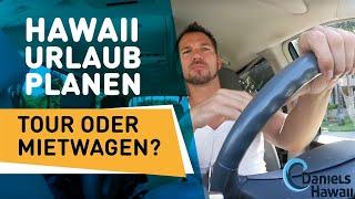Hawaii Urlaub planen WICHTIGER HINWEIS - Tour in Hawaii oder Mietwagen in Hawaii? Was ist besser?