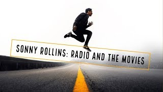 Sonny Rollins  – Radio and The Movies