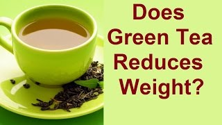 Does Green Tea really help you lose weight fast?