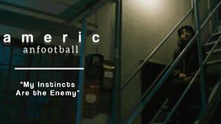 my instincts are the enemy | american football // lyrics