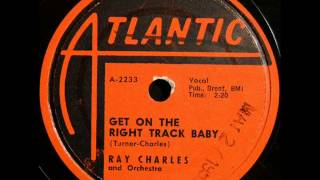 RAY CHARLES  Get On The Right Track Baby  MAY