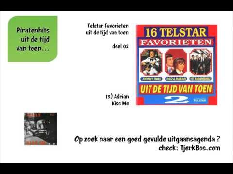 Adrian - Kiss Me (Oude Piratenhits).