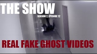 Real Fake Ghost Videos (The Show: S2*E12)