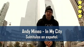 Andy Mineo - In my city. Subtitulos en español