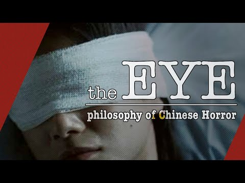 The Eye: Philosophy Of Chinese Horror   VIdeo Essay
