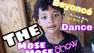 The Mose Mose Show | Beyoncé Ft. Burna Boy-Ja Ara E | #dance