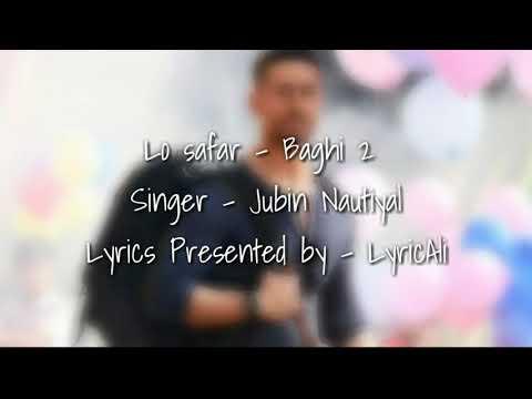 (Lyrics) Lo Safar Song | Tiger Shroff | Disha P | Mithoon | Jubin N | Ahmed Khan