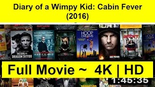 Diary of a Wimpy Kid: Cabin Fever Full Length'MovIE 2016