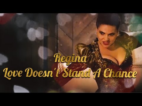 Regina Mills - Love Doesn't Stand A Chance