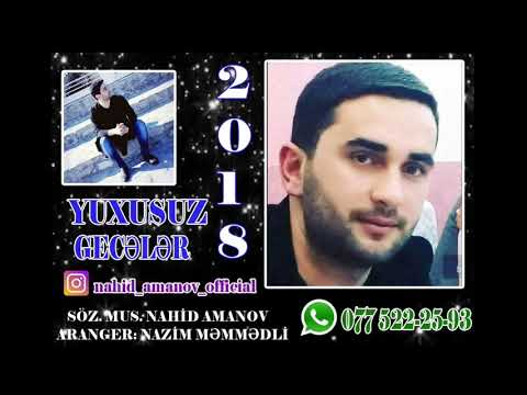 Nahid Amanov Yuxsuz Geceler 2018 Yeni