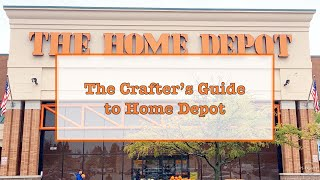 The Crafter's Guide to The Home Depot