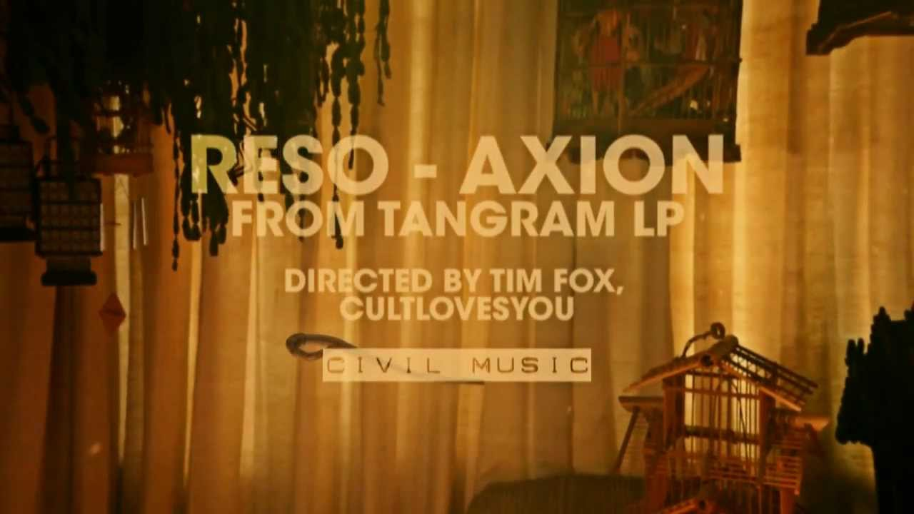 Reso - Axion (Official Music Video) Taken from 'Tangram LP' (Civil Music)