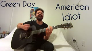 American Idiot Green Day Acoustic Cover By Joel Goguen