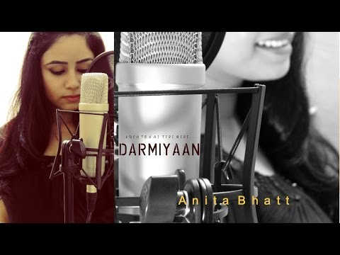 Most melodious song of Shafqat Amanat Ali Khan ( Darmiyaan ) By Anita Bhatt | Latest Romantic Cover