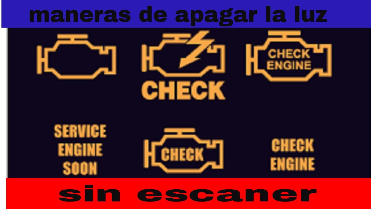 3 Maneras De Apagar La Luz Check Engine Sin Scanner Facilmente Youtube